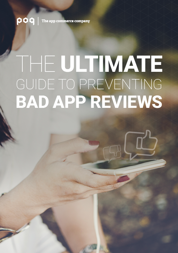 The ultimate guide to preventing bad app reviews