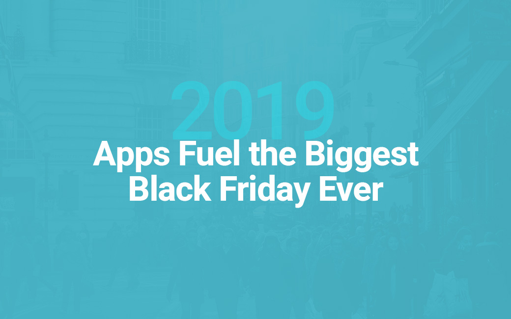 Apps Fuel the Biggest Black Friday Ever